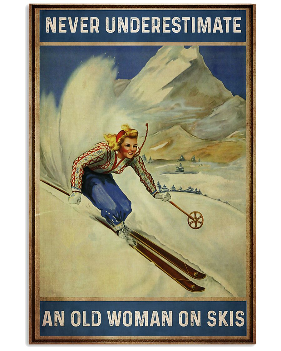 Never Underestimate An Old Woman On Skis 16x24 Poster