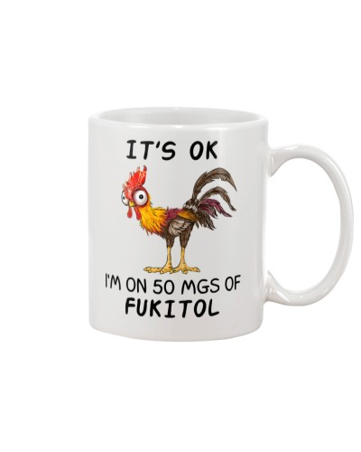 Chicken It's Ok I'm On 50 Mgs Of Fukitol