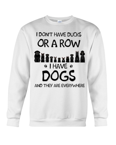 Dog I Don't Have A Ducks And A Row I Have A Dogs