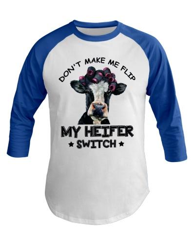 Cow Don't Make Me Flip My Heifer Swtich