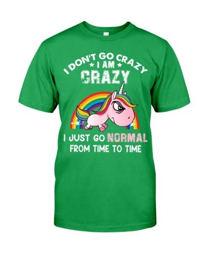 Unicorn I don't go crazy i am crazy