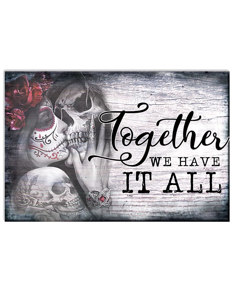 Skull Together We Have It All  24x16 Poster