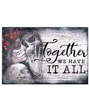 Skull Together We Have It All  24x16 Poster front