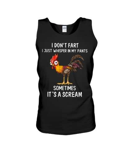 Chicken I Don't Fart I Just Whisper In My Pants