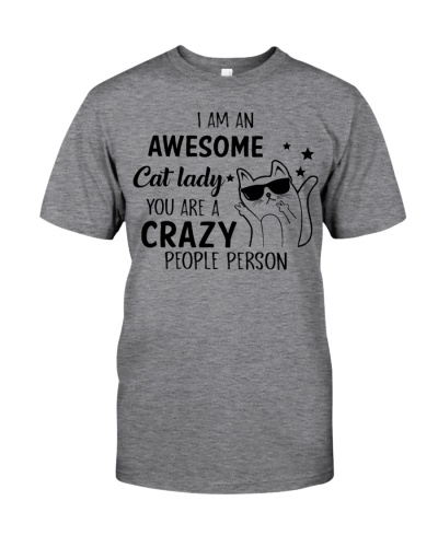 Cat I'm An Awesome Cat Lady You Crazy People Funny