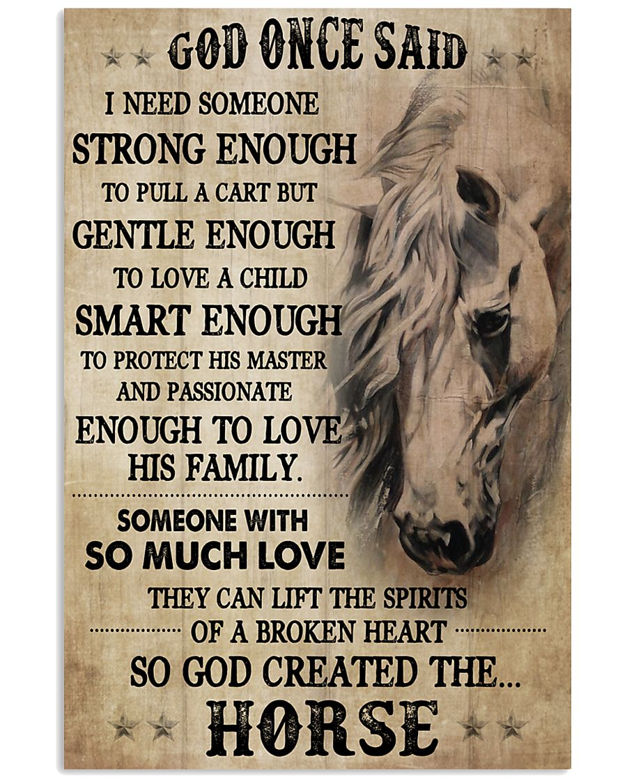 Horse God Once Said I Need Someone 16x24 Poster
