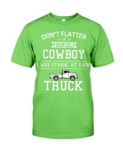 Truck Don't Flatter Yourself Cowboy
