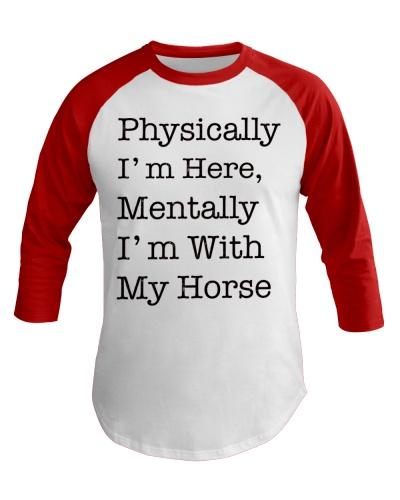 Horse Physically I'm Here Mentally