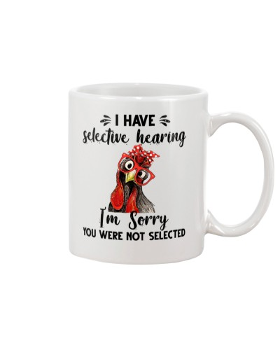 Chicken I have selective hearing i'm sorry funny