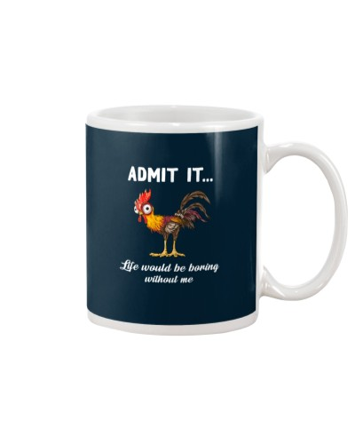 Chicken Admit It Life Woulcd Be Boring