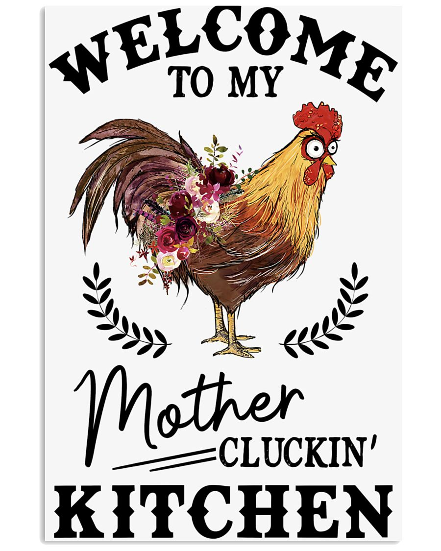 Chicken Welcomet To My Mother 16x24 Poster