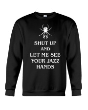 Shut Up And Let Me See Your Jazz Hands Crewneck Sweatshirt thumbnail