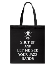 Shut Up And Let Me See Your Jazz Hands Tote Bag thumbnail