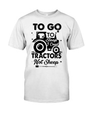 To Go To Sleep Tractor Not Sheep Classic T-Shirt front