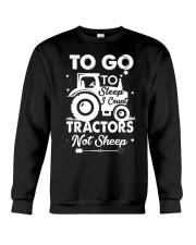 To Go To Sleep Tractor Not Sheep Crewneck Sweatshirt thumbnail