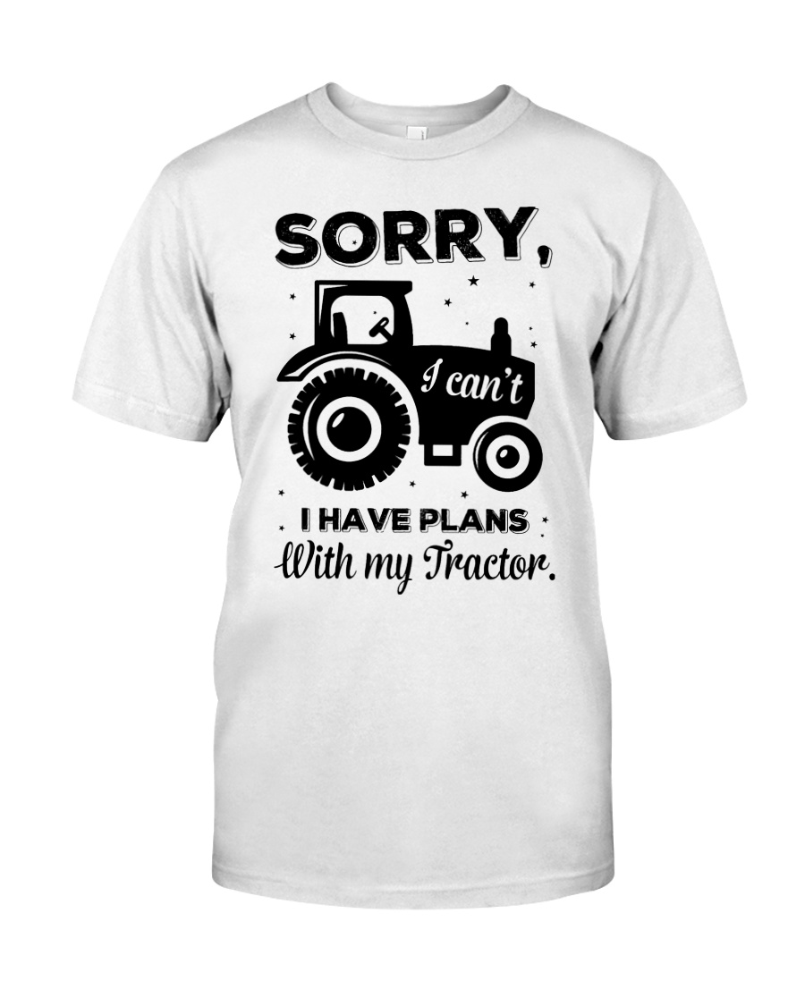 Sorry I Cant I Have Plans With My Tractor Classic T-Shirt