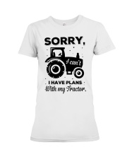 Sorry I Cant I Have Plans With My Tractor Premium Fit Ladies Tee thumbnail