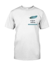 Always and Forever Classic T-Shirt front