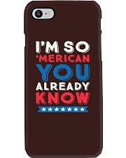 I'M SO 'MERICAN YOU ALREADY KNOW T-SHIRT Phone Case thumbnail