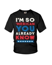 I'M SO 'MERICAN YOU ALREADY KNOW T-SHIRT Youth T-Shirt thumbnail