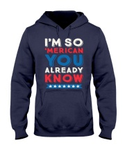 I'M SO 'MERICAN YOU ALREADY KNOW T-SHIRT Hooded Sweatshirt thumbnail