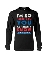 I'M SO 'MERICAN YOU ALREADY KNOW T-SHIRT Long Sleeve Tee thumbnail