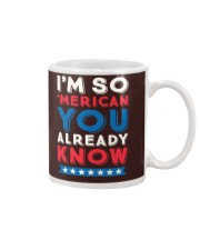 I'M SO 'MERICAN YOU ALREADY KNOW T-SHIRT Mug thumbnail