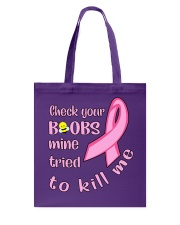 Check Your Boobs Mine Tried To Kill Me Tote Bag tile