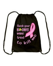 Check Your Boobs Mine Tried To Kill Me Drawstring Bag tile