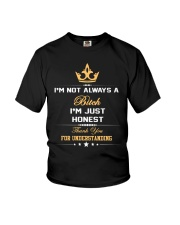 I'M NOT ALWAYS A BITCH I'M JUST HONEST THANK YOU Youth T-Shirt thumbnail