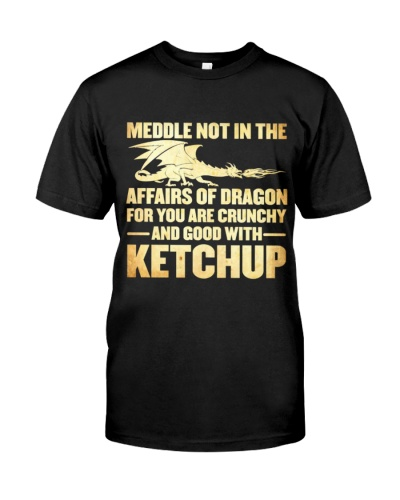 MEDDLE NOT IN THE AFFRAIRS OF DRAGON