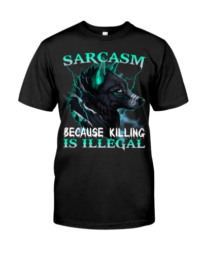 WOLF SARCASM BECAUSE KILLING IS ILLEGAL
