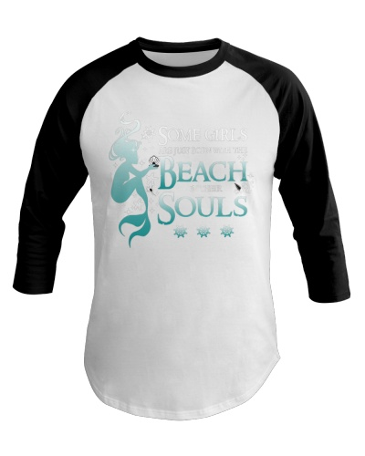 BORN WITH THE BEACH IN THEIR SOULS MERMAID