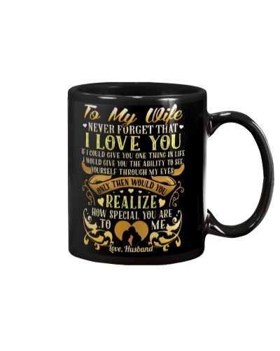 To My Wife never forget that Mug