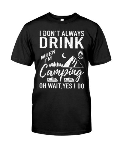 I Don't Always Drink Beer Lovers Funny Camping