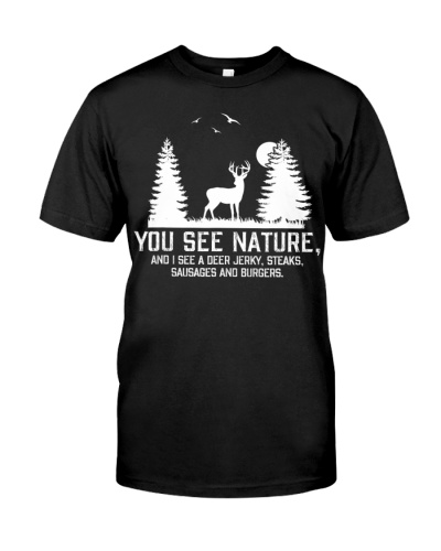 Hunting Shirts - You See Nature  And I See A Deer
