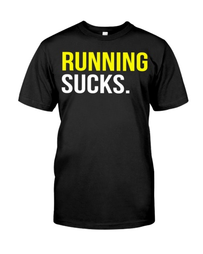 Running Sucks  T-Shirt Girls Boys Men Women