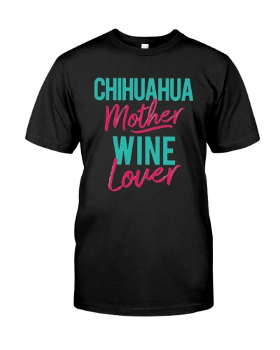 Chihuahua Mother Wine Lover