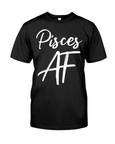Pisces AF T-Shirt Birthday Gift