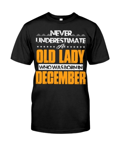 Old Lady Who Was Born in December Shirt