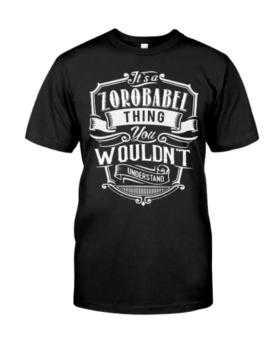 It's A Zorobabel Thing T-Shirt