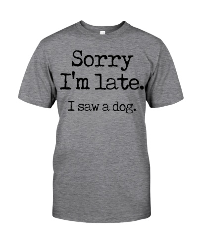 Sorry i'm late i saw a dog