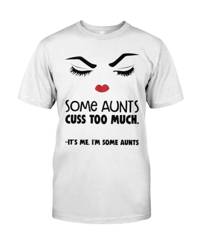 Some Aunts T shirt