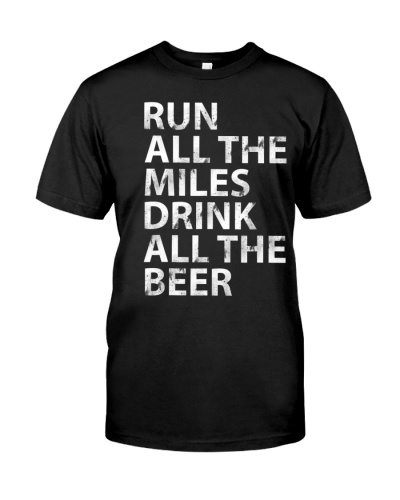 Run All The Mile Drink All The Beer Shirt Running
