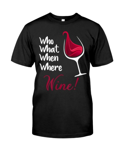 Funny Who What When Where Wine With Glass Of Wine