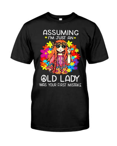 Assuming I'm Just An Old Lady Was Your First Shirt