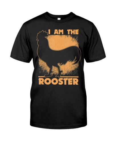 Funny Roosters Shirt I Am The Rooster Chickens