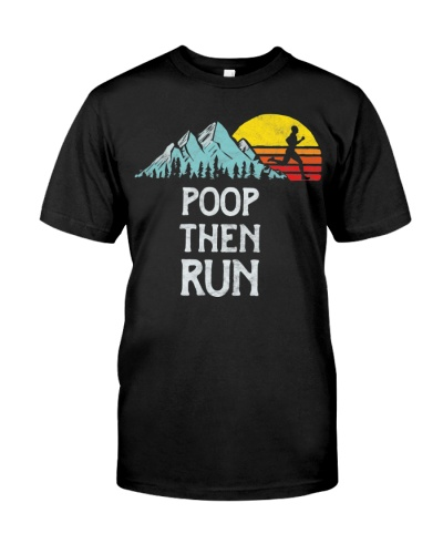 Poop Then Run Funny Trail Running Graphic T-Shirt