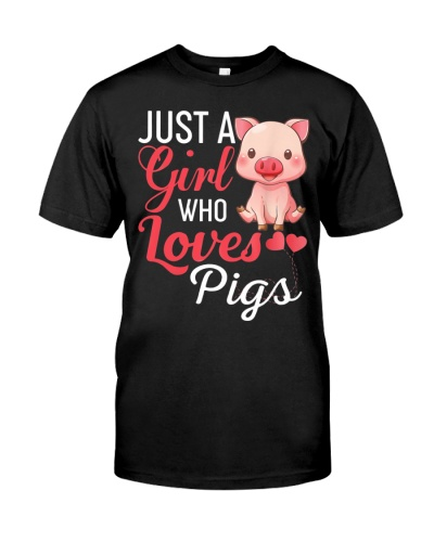 Just A Girl Who Loves Pigs Shirt Funny Pig Farmer