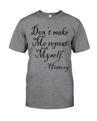 Don't Make Me Repeat Myself Funny History Teacher